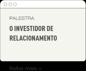 Palestra - O investidor de relacionamento